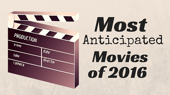 most anticipated movies of 2016 image