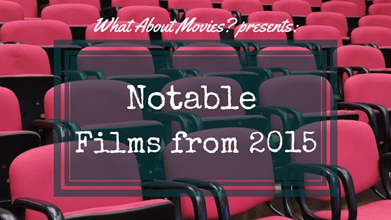 Notable Films from 2015 Image